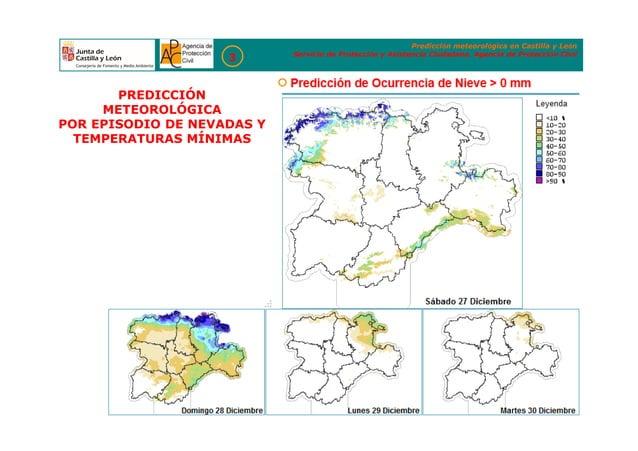 Predicción meteorológica en Castilla y León Servicio de Protección y Asistencia Ciudadana. Agencia de Protección Civil 3 P...