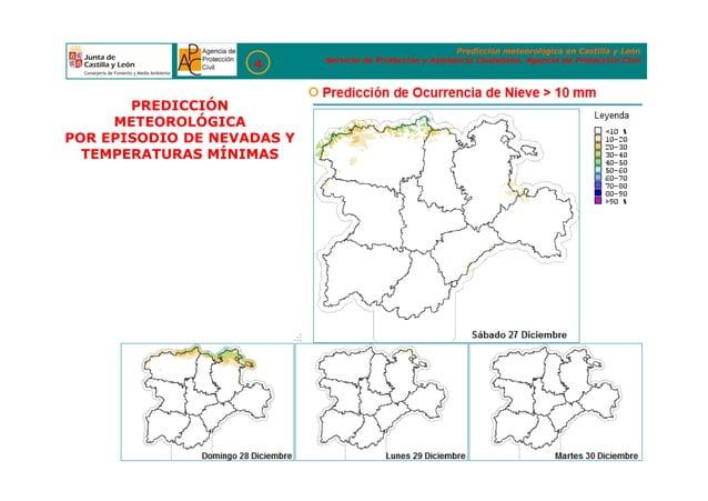 Predicción meteorológica en Castilla y León Servicio de Protección y Asistencia Ciudadana. Agencia de Protección Civil 4 P...