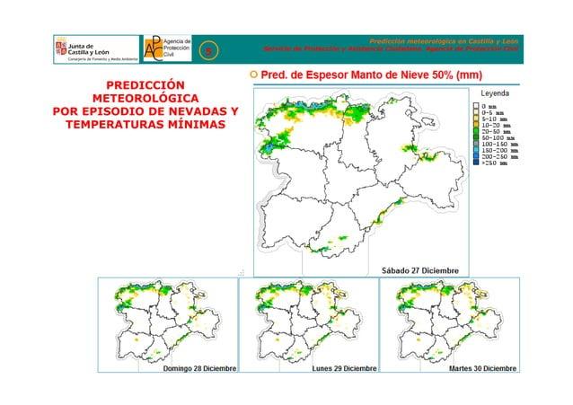 Predicción meteorológica en Castilla y León Servicio de Protección y Asistencia Ciudadana. Agencia de Protección Civil 5 P...