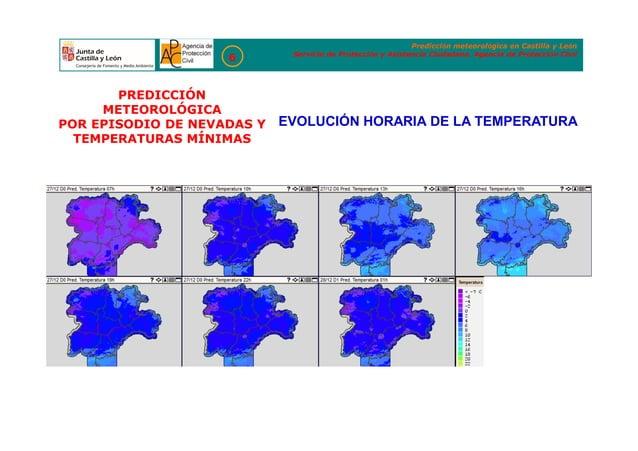 Predicción meteorológica en Castilla y León Servicio de Protección y Asistencia Ciudadana. Agencia de Protección Civil 6 E...