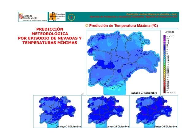 Predicción meteorológica en Castilla y León Servicio de Protección y Asistencia Ciudadana. Agencia de Protección Civil 7 P...