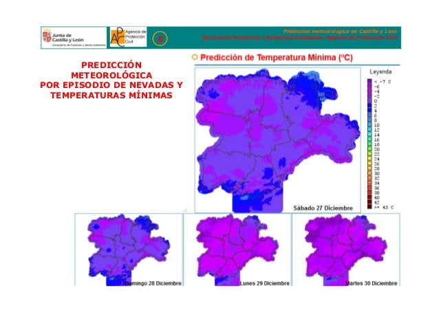 Predicción meteorológica en Castilla y León Servicio de Protección y Asistencia Ciudadana. Agencia de Protección Civil 8 P...