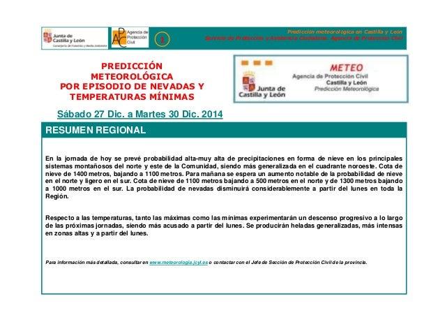 Sábado 27 Dic. a Martes 30 Dic. 2014 PREDICCIÓN METEOROLÓGICA POR EPISODIO DE NEVADAS Y TEMPERATURAS MÍNIMAS En la jornada...
