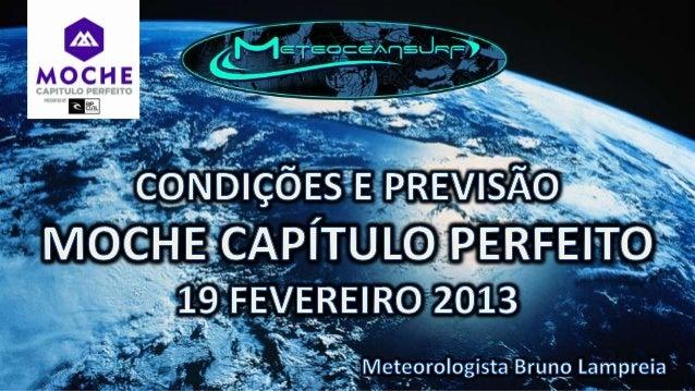 Boia Leixões às 05:50zBoia Nazaré Oceanica às 05:00zCondições atmosféricas em Supertubos:Boia Sines às 05:46z