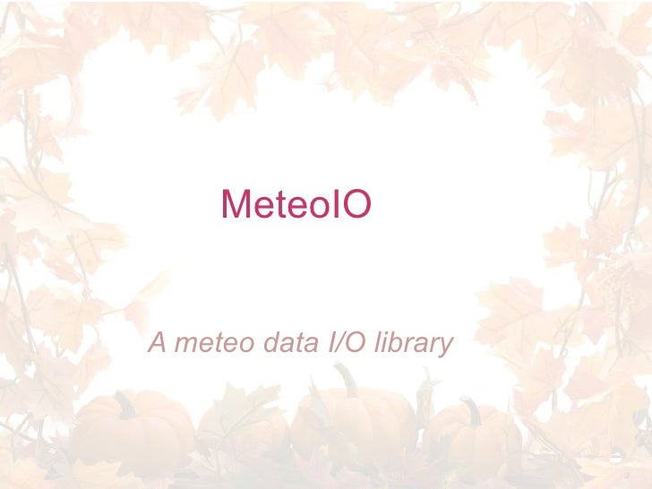 MeteoIO   A meteo data I/O library