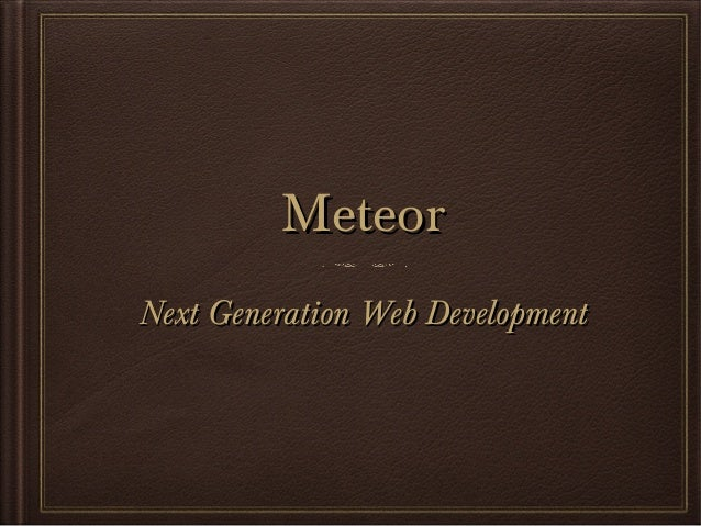 Meteor Next Generation Web Development