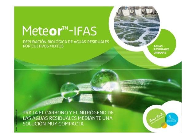 Meteor™-IFAS                       DEPURACIÓN BIOLÓGICA DE AGUAS RESIDUALES                       POR CULTIVOS MIXTOS     ...