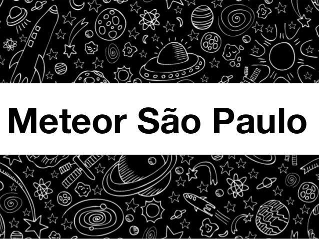 Meteor São Paulo