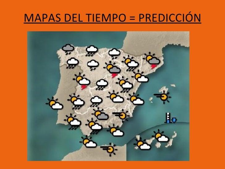 MAPAS DEL TIEMPO = PREDICCIÓN