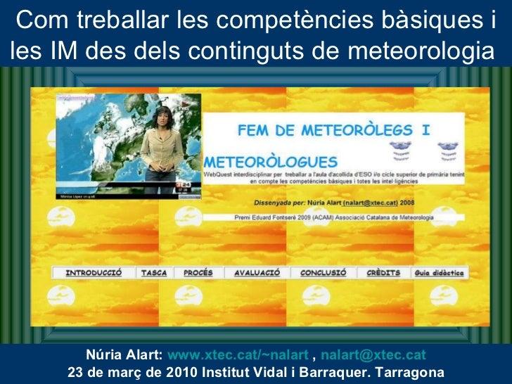 Núria Alart:  www.xtec.cat/~nalart  ,  [email_address] 23 de març de 2010 Institut Vidal i Barraquer. Tarragona Com trebal...