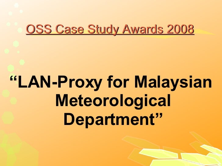 """OSS Case Study Awards 2008 """" LAN-Proxy for Malaysian Meteorological Department"""""""