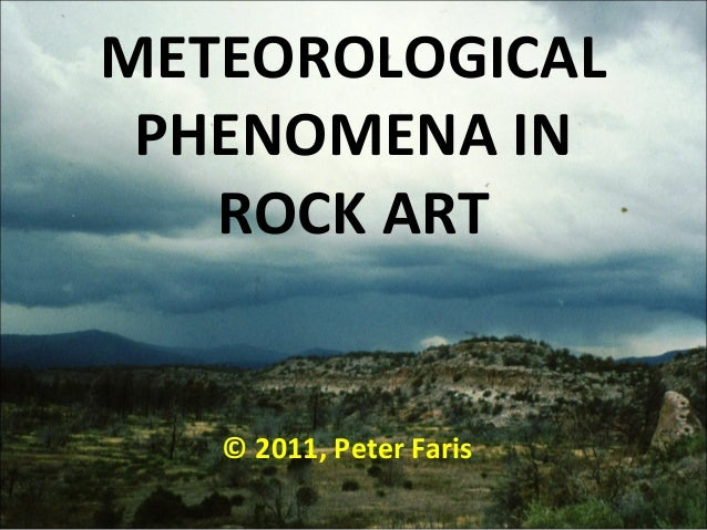 METEOROLOGICAL PHENOMENA IN ROCK ART © 2011, Peter Faris
