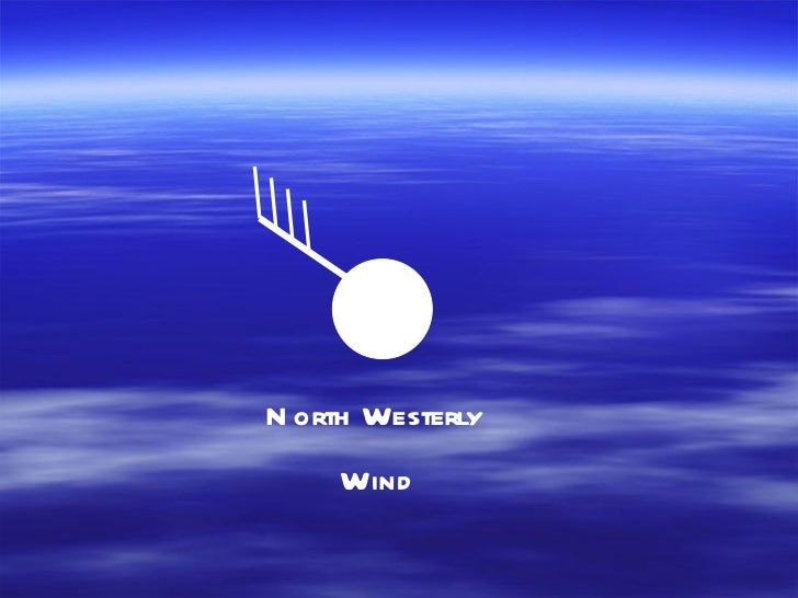 North Westerly  Wind