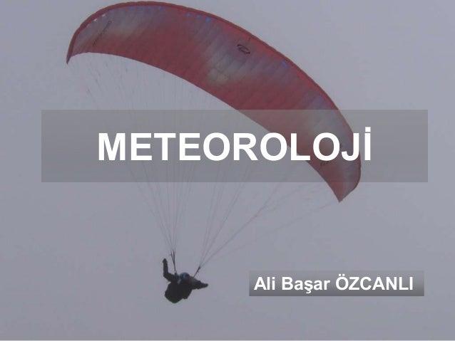 METEOROLOJİ  Ali Başar ÖZCANLI