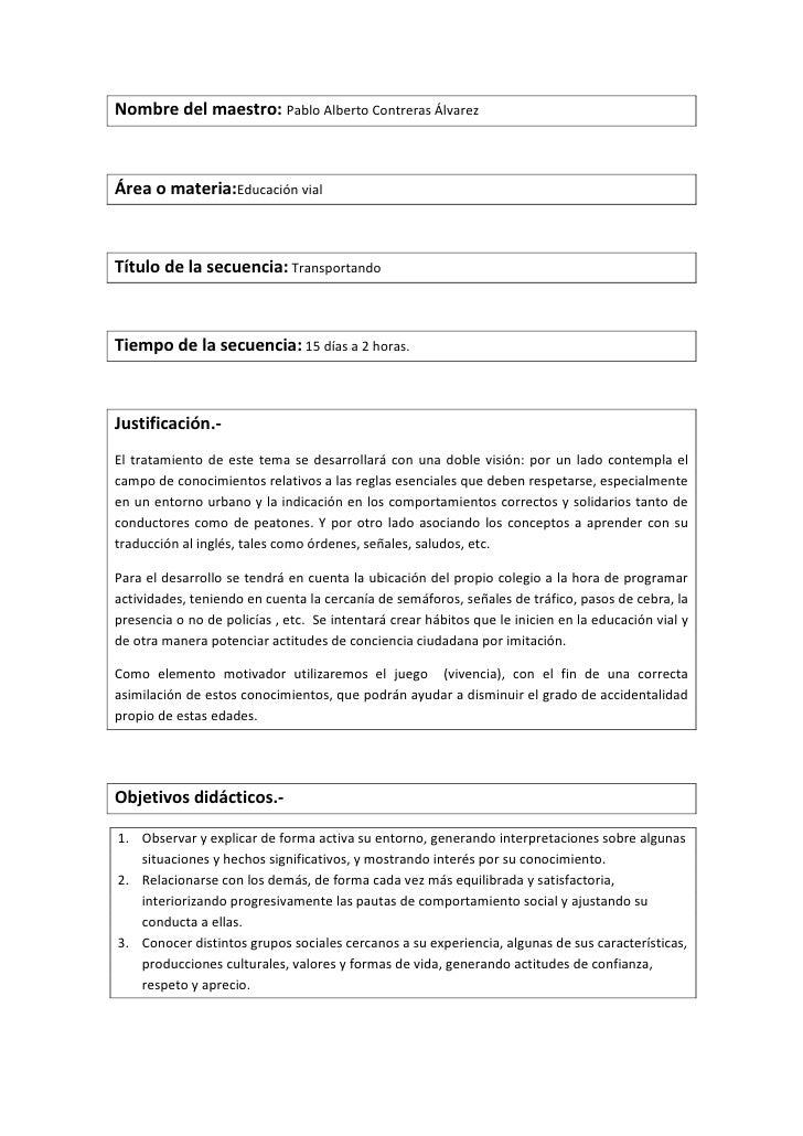 Nombre del maestro: Pablo Alberto Contreras ÁlvarezÁrea o materia:Educación vialTítulo de la secuencia: TransportandoTiemp...