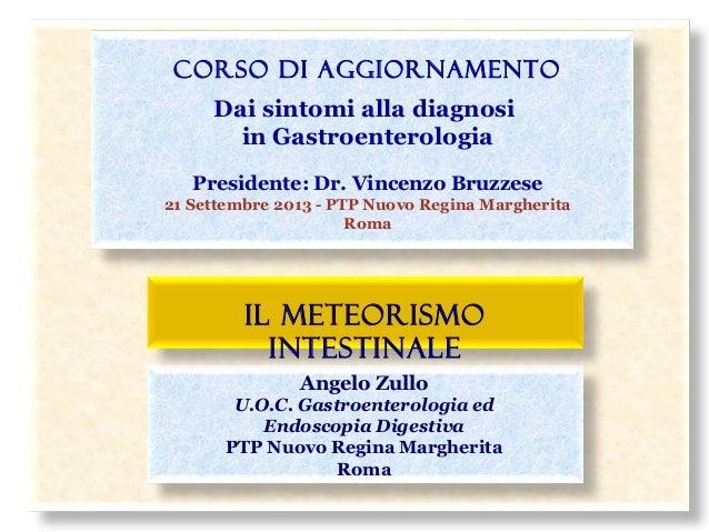 CORSO DI AGGIORNAMENTO Dai sintomi alla diagnosi in Gastroenterologia Presidente: Dr. Vincenzo Bruzzese 21 Settembre 2013 ...