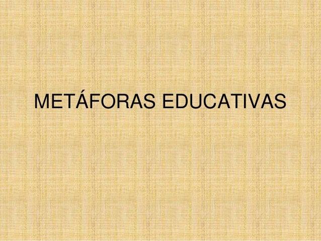 METÁFORAS EDUCATIVAS