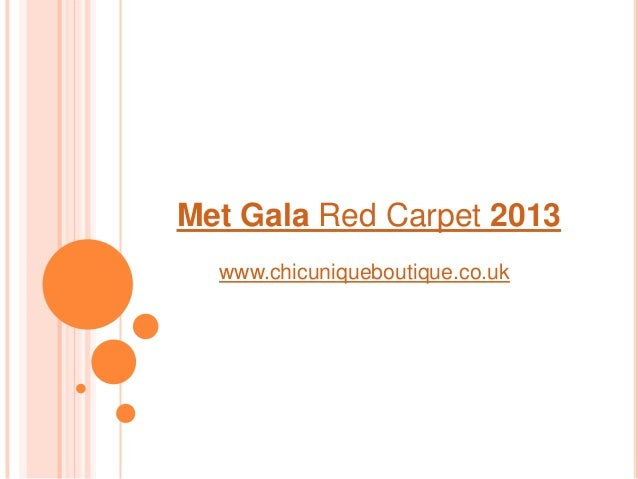 Met Gala Red Carpet 2013www.chicuniqueboutique.co.uk