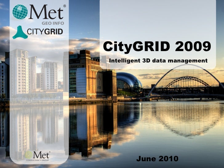 June 2010 CityGRID 2009 Intelligent 3D data management