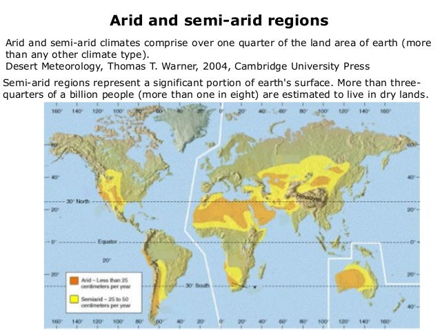 an analysis of the arid areas of the world Introduction about 30% of entire worldwide land area includes populated arid and semi-arid areas techniques for providing water to arid regions an environmental sciences this study assesses the feasibility of different techniques for providing fresh water to arid regions of the world.