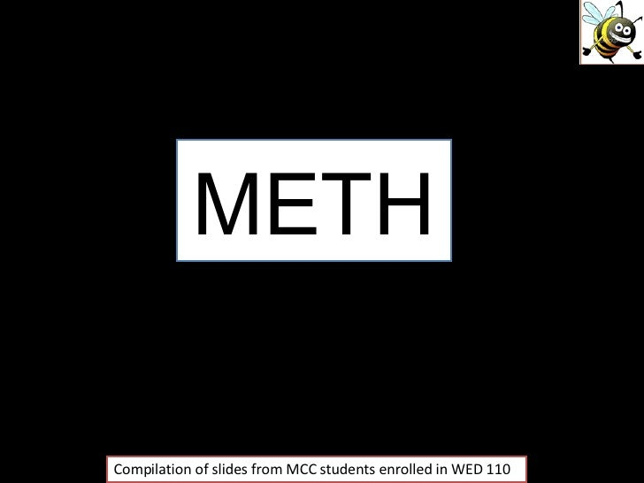 METH Compilation of slides from MCC students enrolled in WED 110