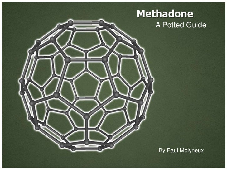 Methadone   A Potted Guide   By Paul Molyneux