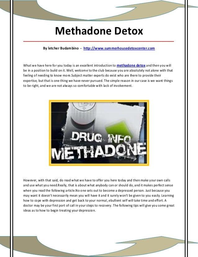 Methadone Detox_____________________________________________________________________________________              By letch...