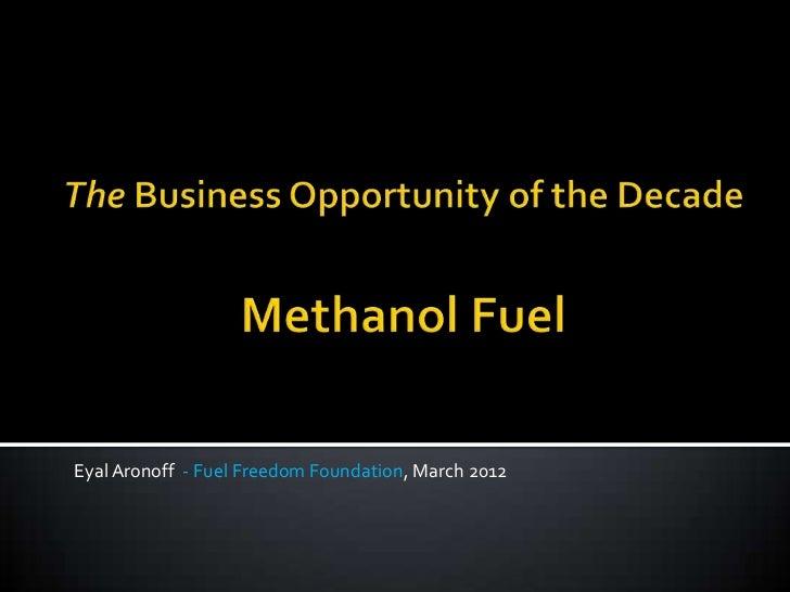 Eyal Aronoff - Fuel Freedom Foundation, March 2012