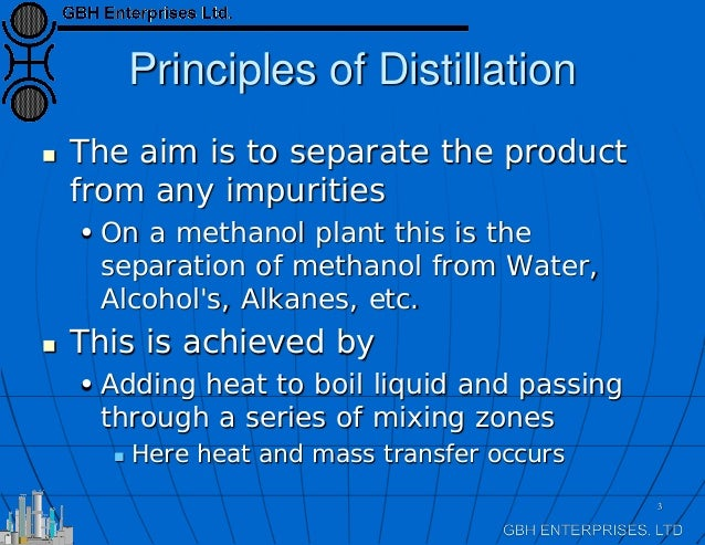 principles of distillation Distillation has been used for separating liquid mixtures for more than two thousand years, and it continues to be the most widely used separation technique in key industries throughout the industrialized world although the basic principles have remained the same since the days of the ancient egyptians, new distillation.