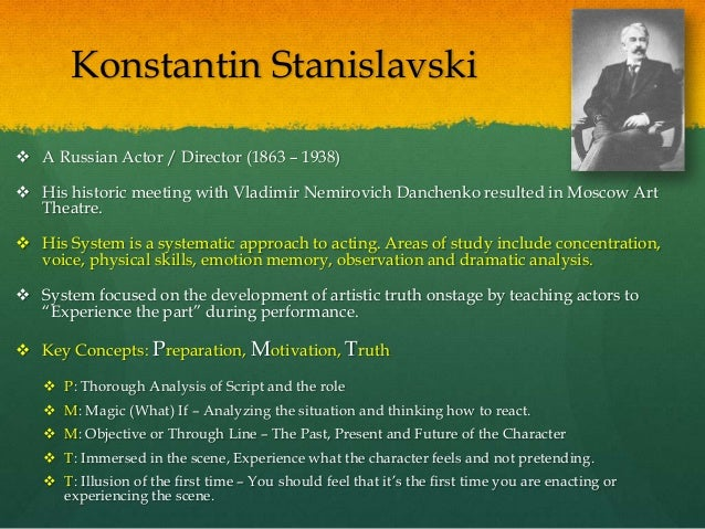 the key principles of stanislavski's approach Stanislavski in practice: exercises for students [nick o'brien] on amazoncom free shipping on qualifying offers stanislavski in practice is an unparalleled step-by-step guide to stanislavski's system.