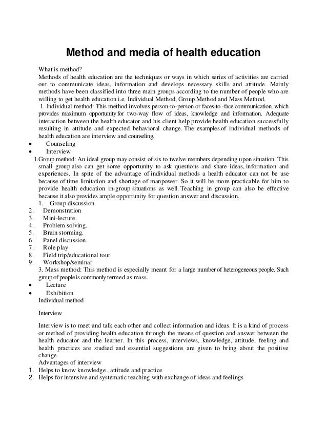 Method and media of health education What is method? Methods of health education are the techniques or ways in which serie...
