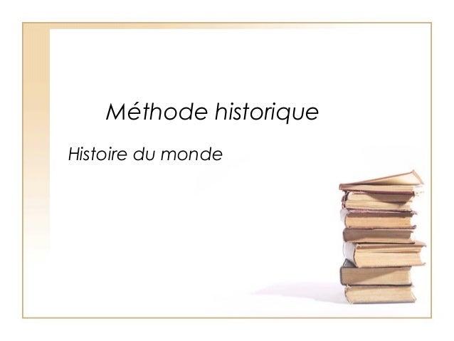 Méthode historique Histoire du monde
