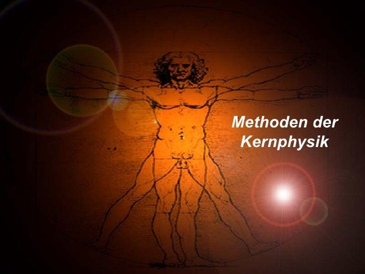 Methoden der Kernphysik
