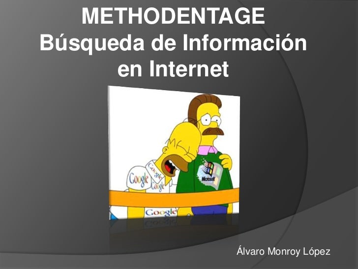 METHODENTAGEBúsqueda de Información      en Internet                Álvaro Monroy López