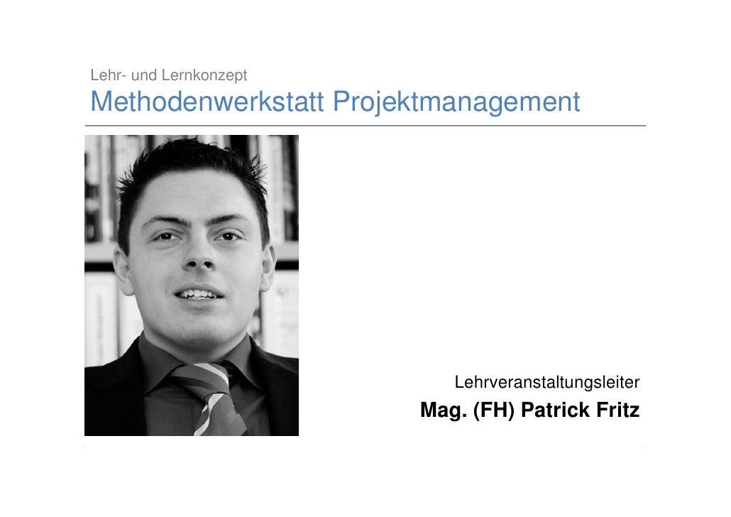 Lehr- und Lernkonzept Methodenwerkstatt Projektmanagement                                                       Lehrverans...