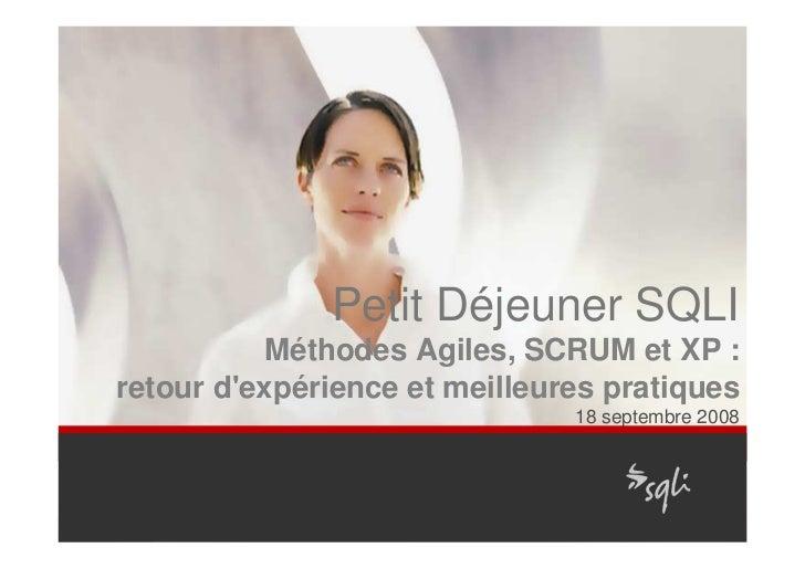 Petit Déjeuner SQLI            Méthodes Agiles, SCRUM et XP : retour d'expérience et meilleures pratiques                 ...