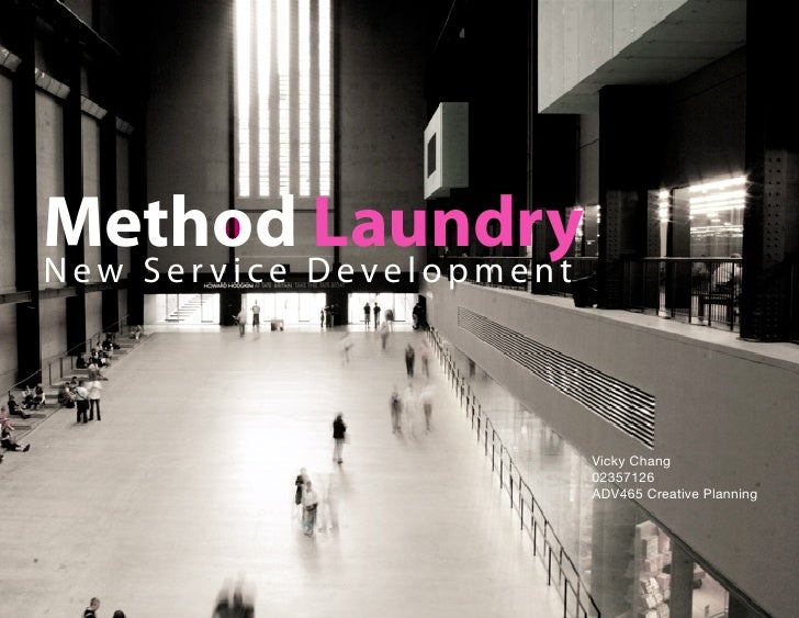 Method D e v e l o p m e n t             Laundry New Service                                    Vicky Chang               ...