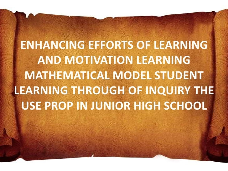 ENHANCING EFFORTS OF LEARNING    AND MOTIVATION LEARNING  MATHEMATICAL MODEL STUDENTLEARNING THROUGH OF INQUIRY THE USE PR...
