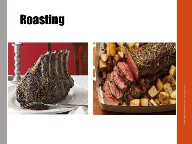 Roasting Delhindra/chefqtrainer.blogspot.com