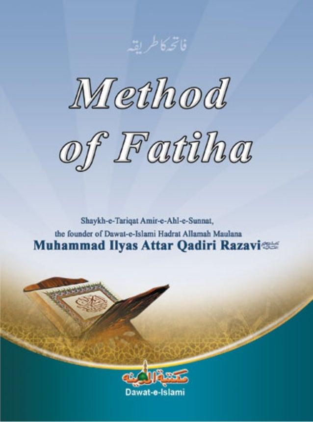 MMeetthhoodd ooff FFāāttiiḥḥaaĥĥ This booklet was written by Shaykh-e-Ṭarīqat Amīr-e- Aĥl-e-Sunnat, the founder of Dawat-e...