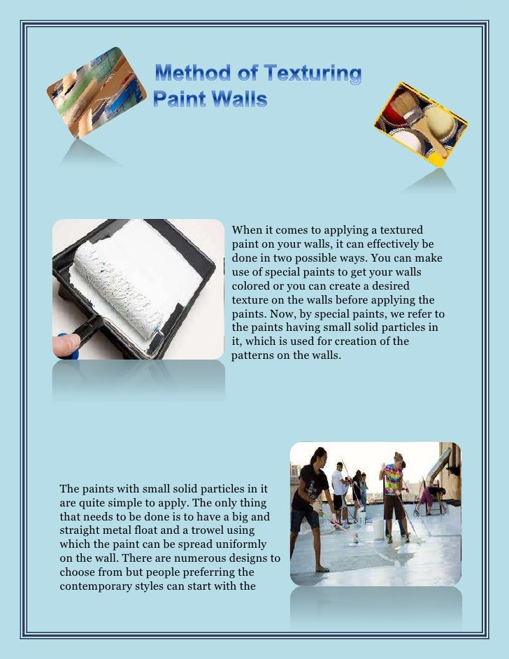 When it comes to applying a textured                                 paint on your walls, it can effectively be           ...