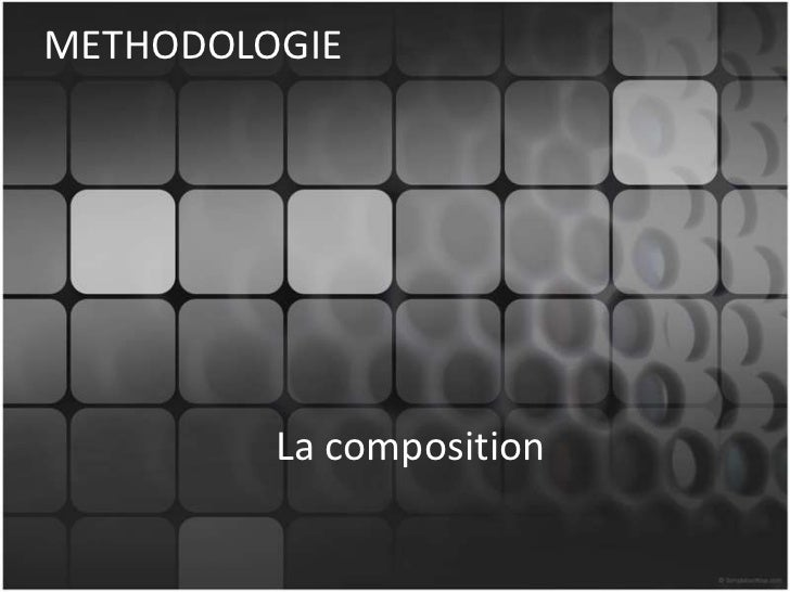 METHODOLOGIE         La composition