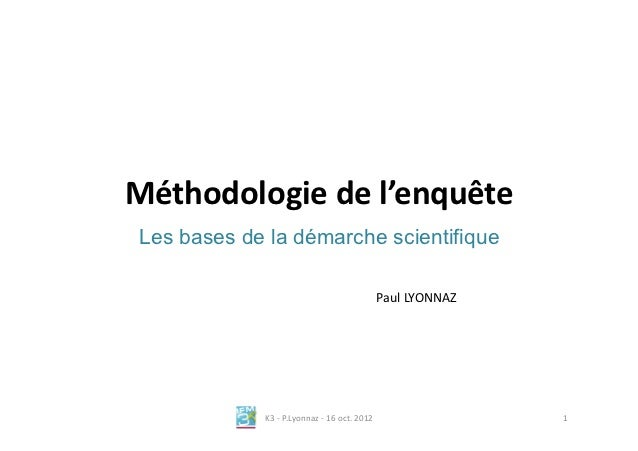 Méthodologie de l'enquête  Les bases de la démarche scientifique                                                    ...