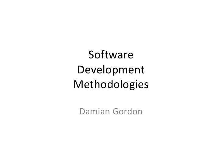 SoftwareDevelopmentMethodologies Damian Gordon