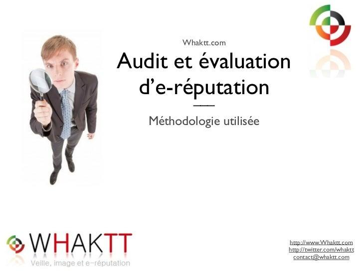Whaktt.com  Audit et évaluation   d'e-réputation         ___    Méthodologie utilisée                                http:...