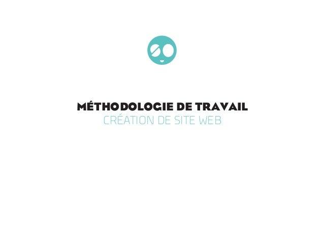 MÉTHODOLOGIE DE TRAVAIL CRÉATION DE SITE WEB