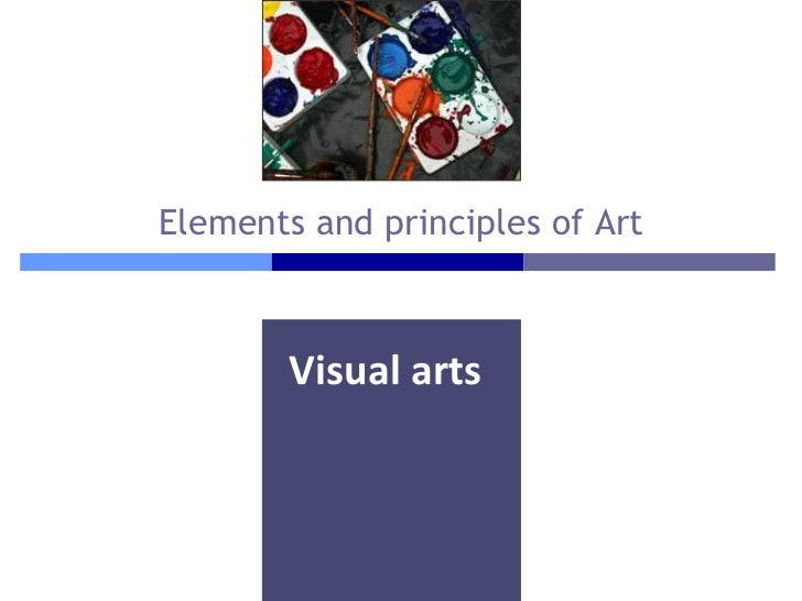 Elements and principles of Art        Visual arts