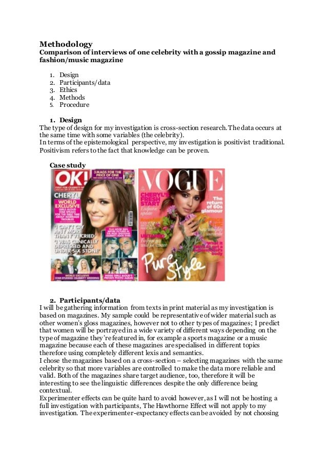 Methodology Comparison of interviews of one celebrity with a gossip magazine and fashion/music magazine 1. Design 2. Parti...