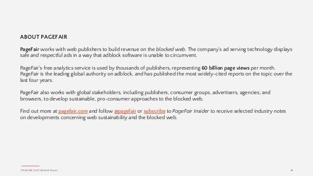 ABOUT PAGEFAIR PageFair works with web publishers to build revenue on the blocked web. The company's ad serving technology...