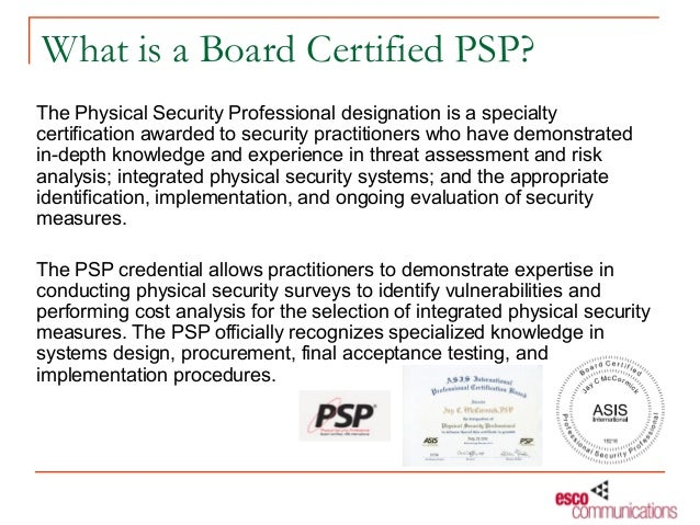 What is a Board Certified PSP?The Physical Security Professional designation is a specialtycertification awarded to securi...